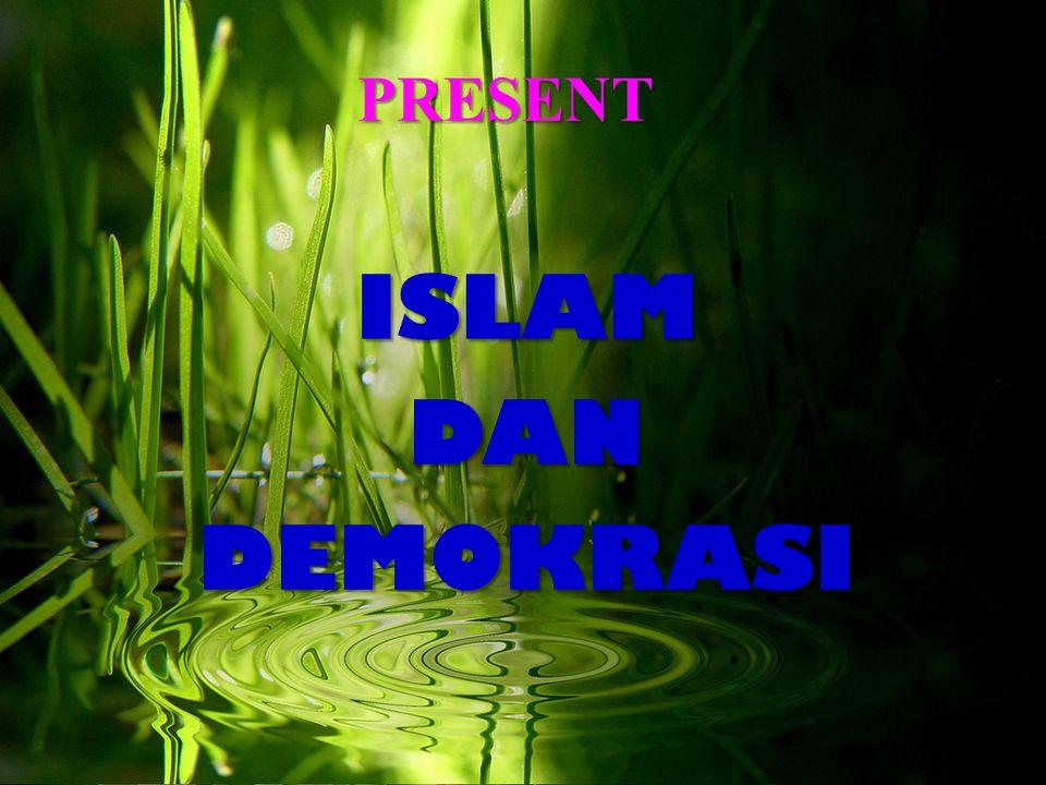 Islam Dan Demokrasi Kata demokrasi yang dalam bahasa Inggris democracy berasal dari kata Yunani yaitu demos = rakyat, dan kratos = pemerintahan.