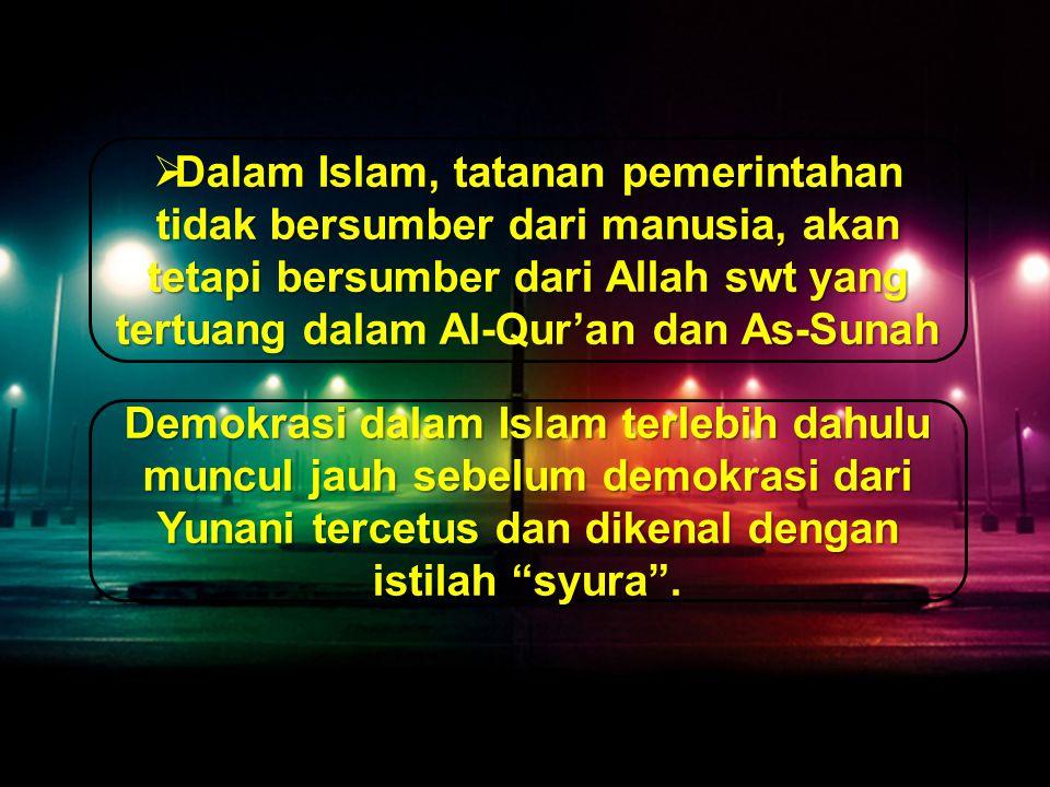 2 perbedaan pendapat mengenai demokrasi 1.golongan yang menolak tentang penerapan demokrasi, alasan mereka adalah Al-Qur'an surat Yusuf ayat 40