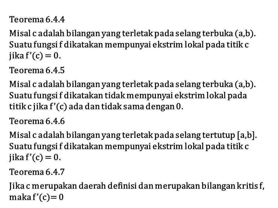 Teorema 6.4.4 Misal c adalah bilangan yang terletak pada selang terbuka (a,b).