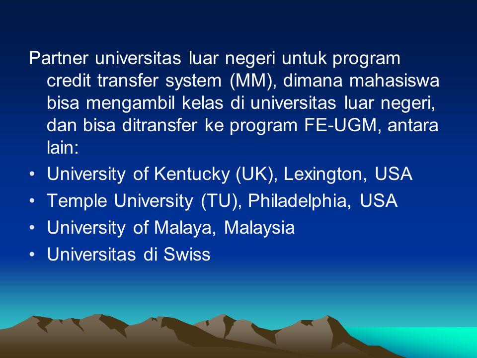 Partner universitas luar negeri untuk program credit transfer system (MM), dimana mahasiswa bisa mengambil kelas di universitas luar negeri, dan bisa