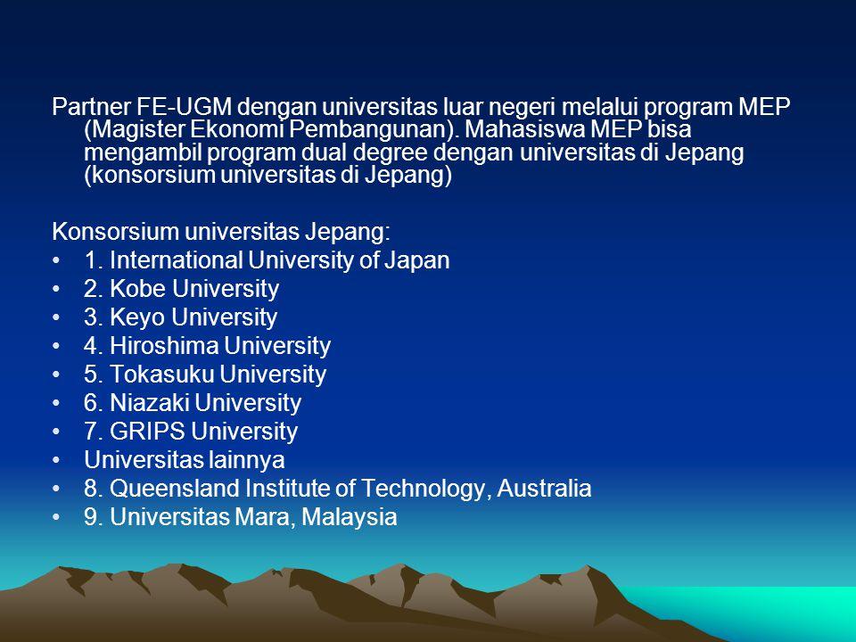 Partner FE-UGM dengan universitas luar negeri melalui program MEP (Magister Ekonomi Pembangunan). Mahasiswa MEP bisa mengambil program dual degree den