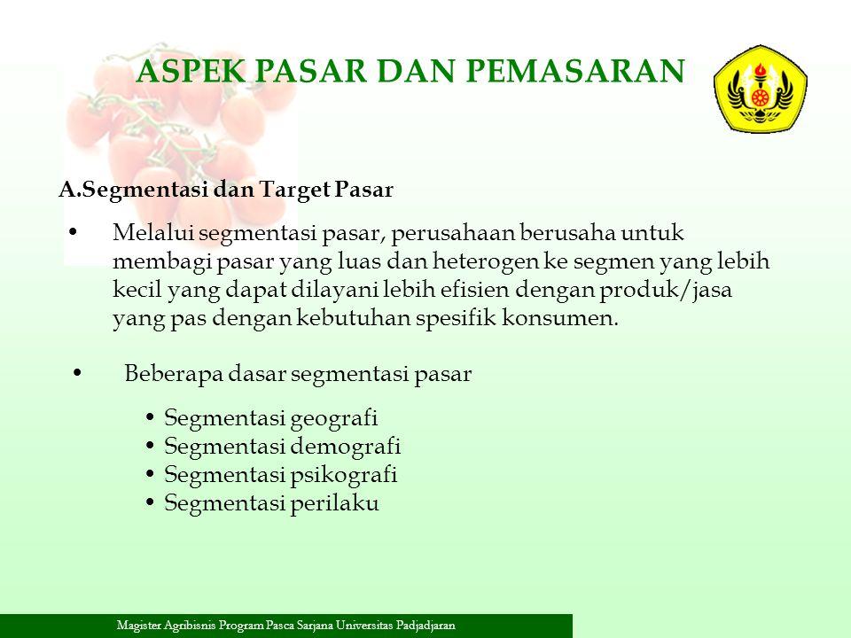 Magister Agribisnis Program Pasca Sarjana Universitas Padjadjaran Melalui segmentasi pasar, perusahaan berusaha untuk membagi pasar yang luas dan hete