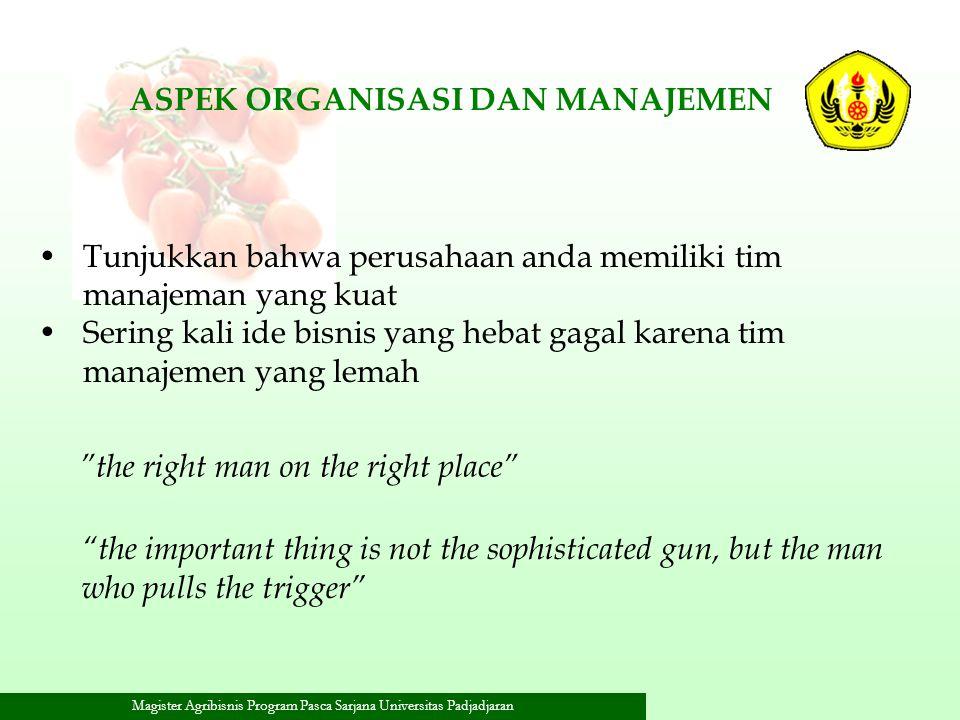 Magister Agribisnis Program Pasca Sarjana Universitas Padjadjaran ASPEK ORGANISASI DAN MANAJEMEN Tunjukkan bahwa perusahaan anda memiliki tim manajema