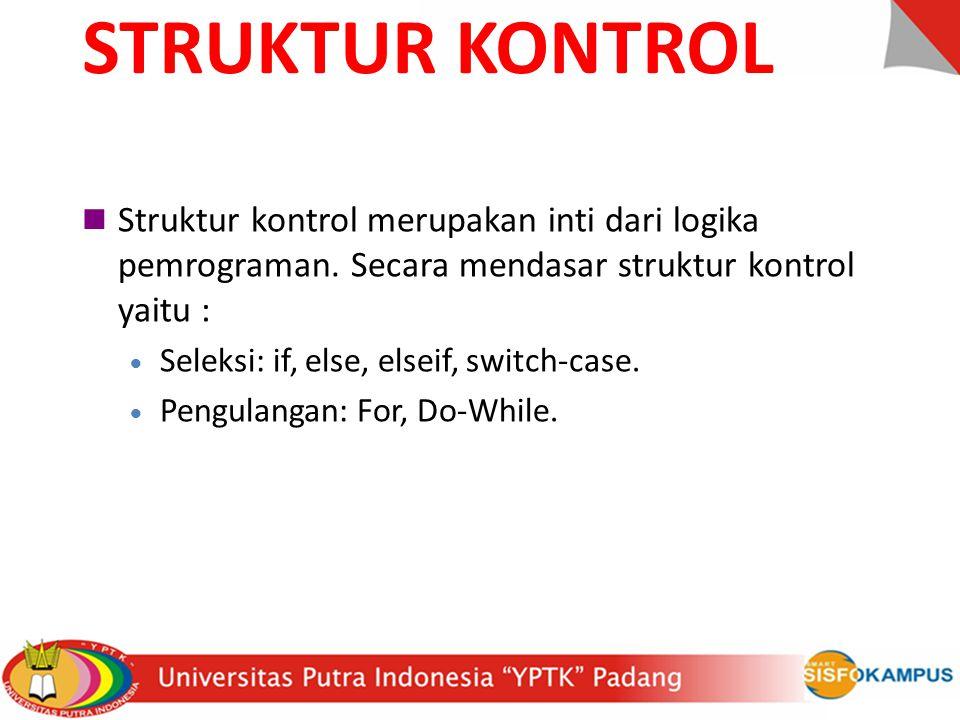 Struktur kontrol merupakan inti dari logika pemrograman.