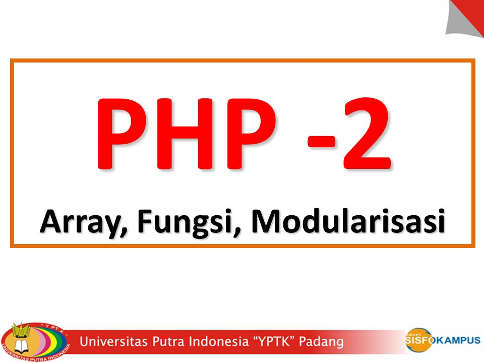 PHP -2 Array, Fungsi, Modularisasi