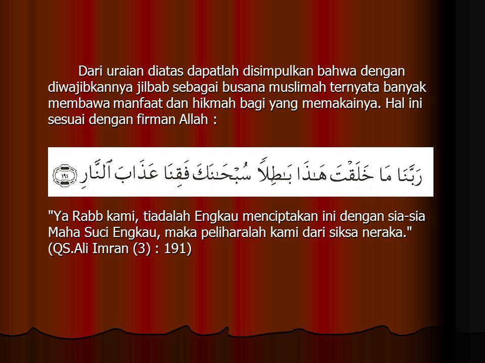 Hikmah Memakai Memakai Jilbab Jilbab Dalam Dalam Kehidupan Kehidupan Sehari- hari a) Sebagai identitas seorang muslimah a) Sebagai identitas seorang m