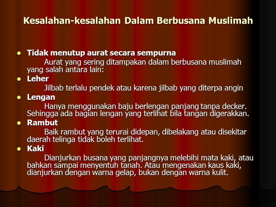 Tuntunan Berjilbab Pakaian muslimah itu harus menutup seluruh badannya kecuali wajah dan kedua telapak tangan (lihat Al Ahzab: 59 dan An Nuur: 31). Pa