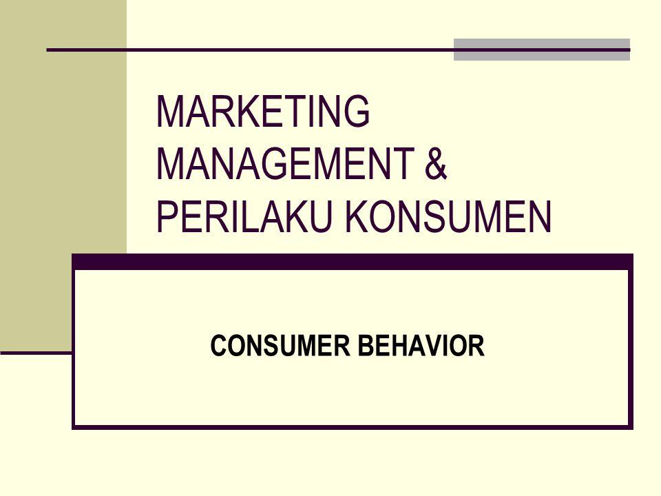 MARKETING MANAGEMENT & PERILAKU KONSUMEN CONSUMER BEHAVIOR
