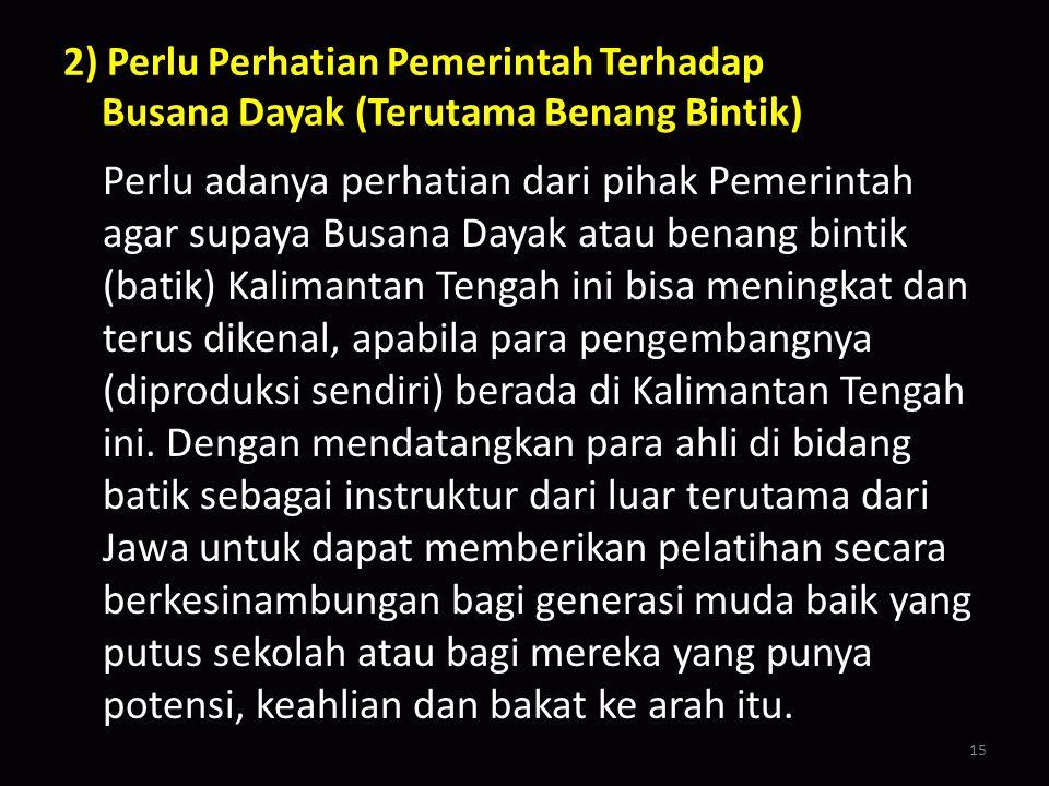 Motif-motif yang ada baik yang masih tradisional (asli), pengembangan, maupun perpaduan semuanya didesain dan dikembangkan dan terus dijual ke Jawa. K