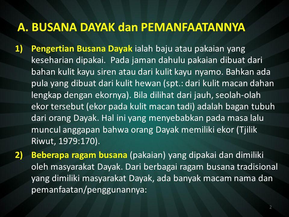 BUSANA DAYAK Oleh : Drs. Offeny A Ibrahim, MSi 1