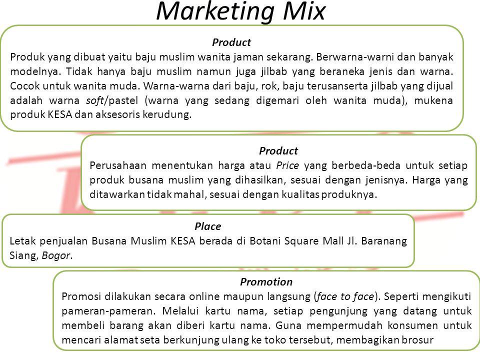 Identifikasi Produk Marketing Mix Product Produk yang dibuat yaitu baju muslim wanita jaman sekarang. Berwarna-warni dan banyak modelnya. Tidak hanya