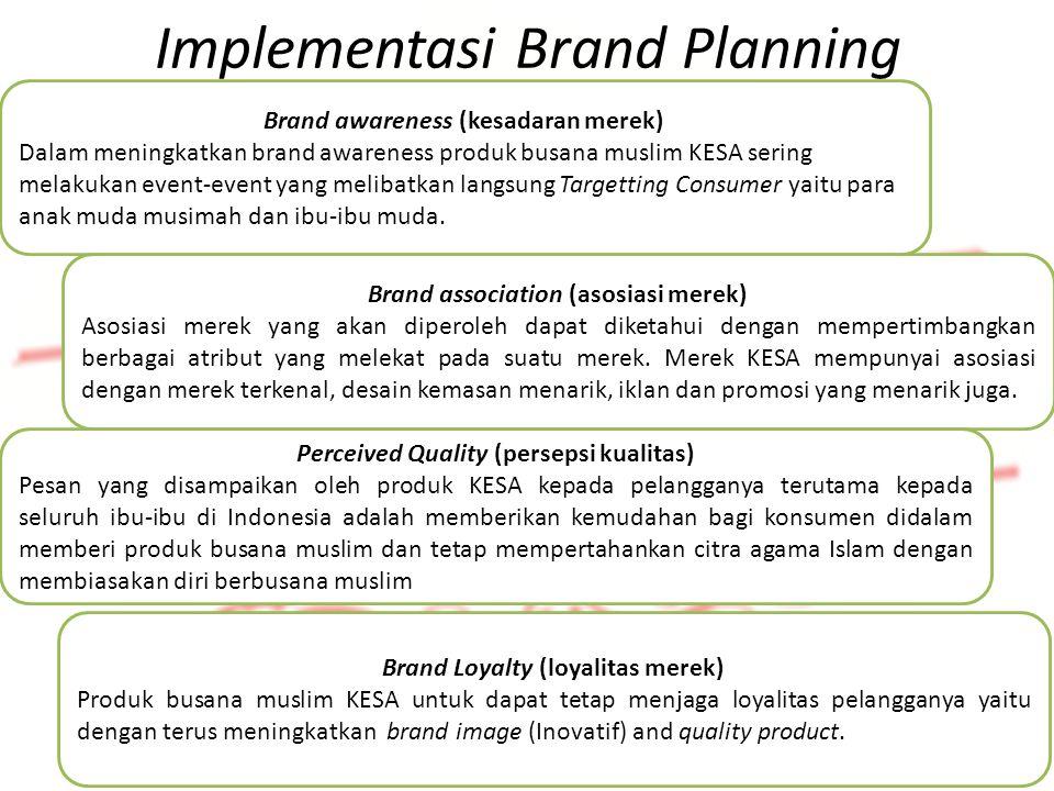 Identifikasi Produk Implementasi Brand Planning Brand awareness (kesadaran merek) Dalam meningkatkan brand awareness produk busana muslim KESA sering