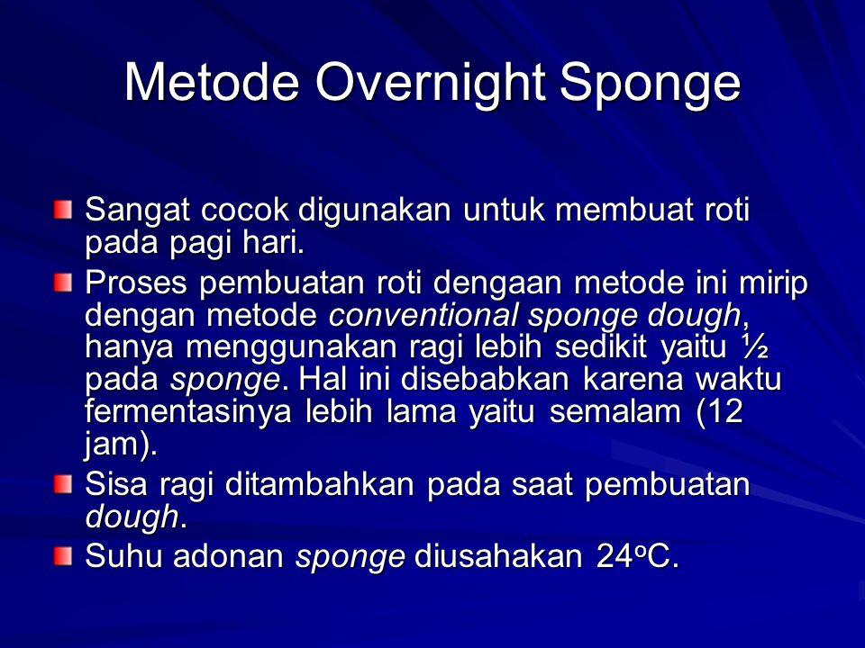 Metode Overnight Sponge Sangat cocok digunakan untuk membuat roti pada pagi hari.