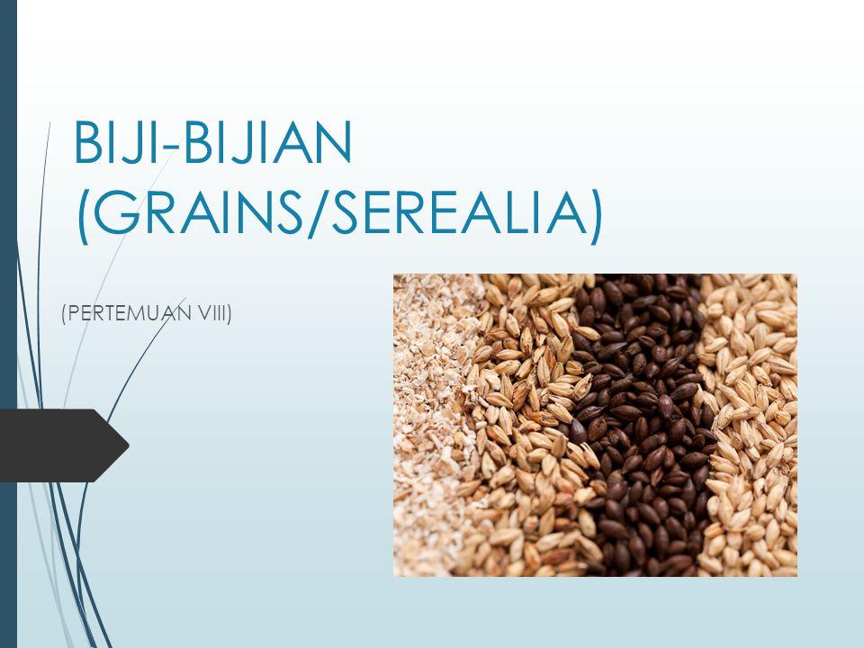 BIJI-BIJIAN (GRAINS/SEREALIA) (PERTEMUAN VIII)