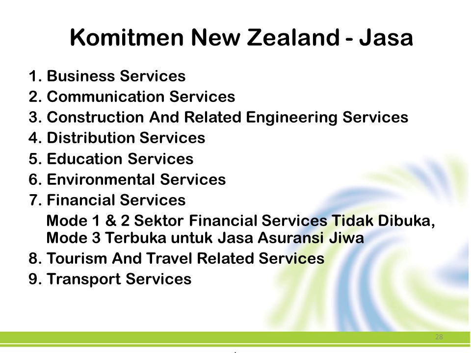 28 Komitmen New Zealand - Jasa 1. Business Services 2. Communication Services 3. Construction And Related Engineering Services 4. Distribution Service