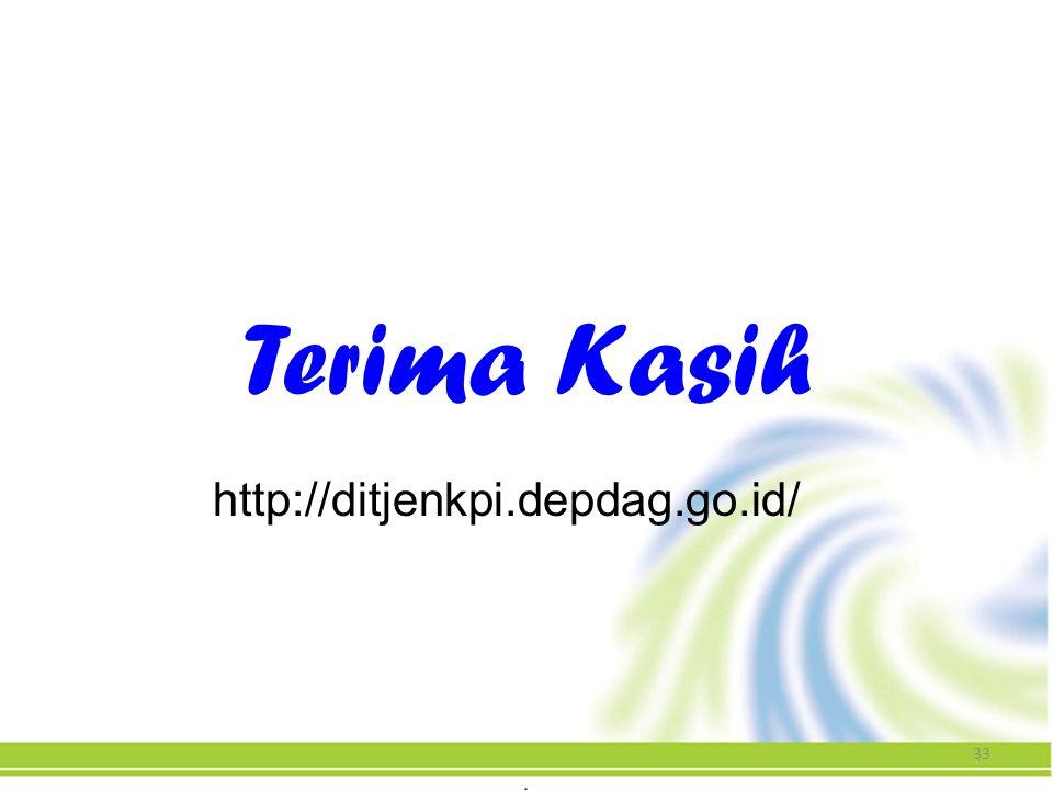 33 Terima Kasih http://ditjenkpi.depdag.go.id/