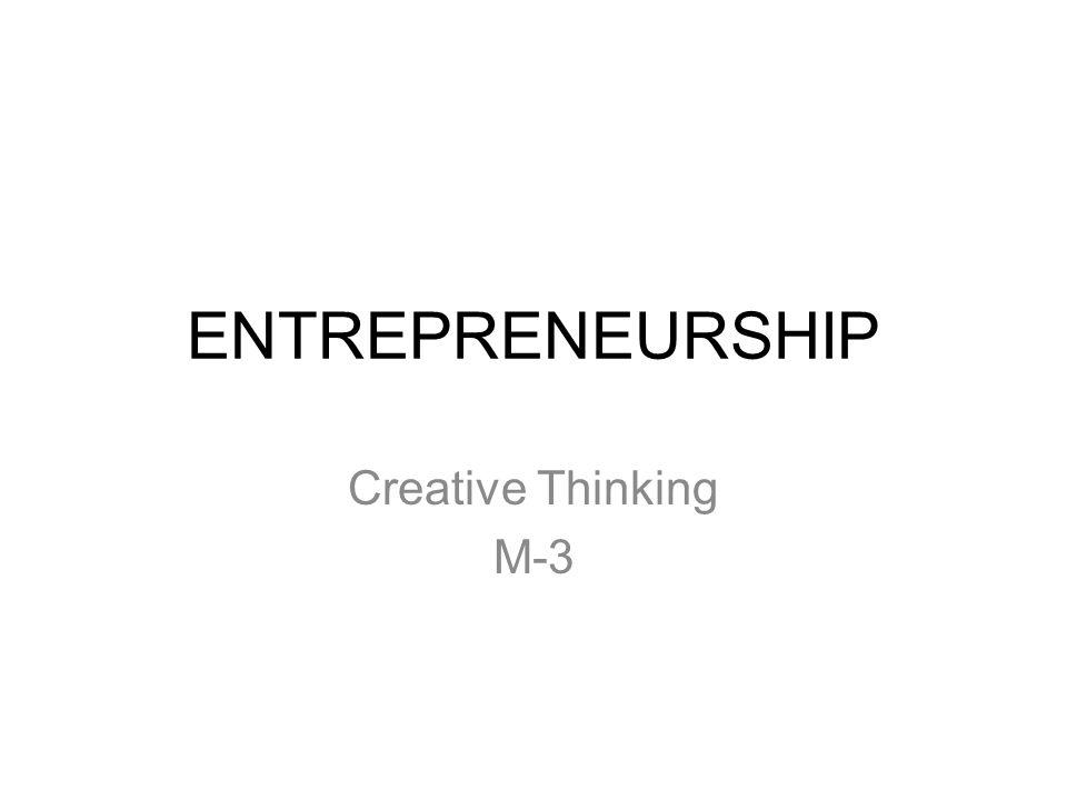 ENTREPRENEURSHIP Creative Thinking M-3