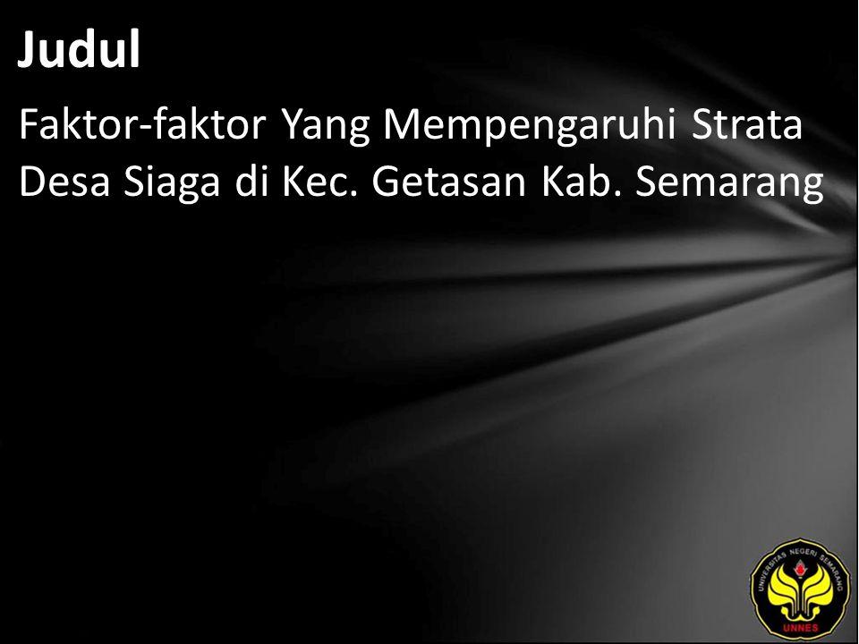 Judul Faktor-faktor Yang Mempengaruhi Strata Desa Siaga di Kec. Getasan Kab. Semarang