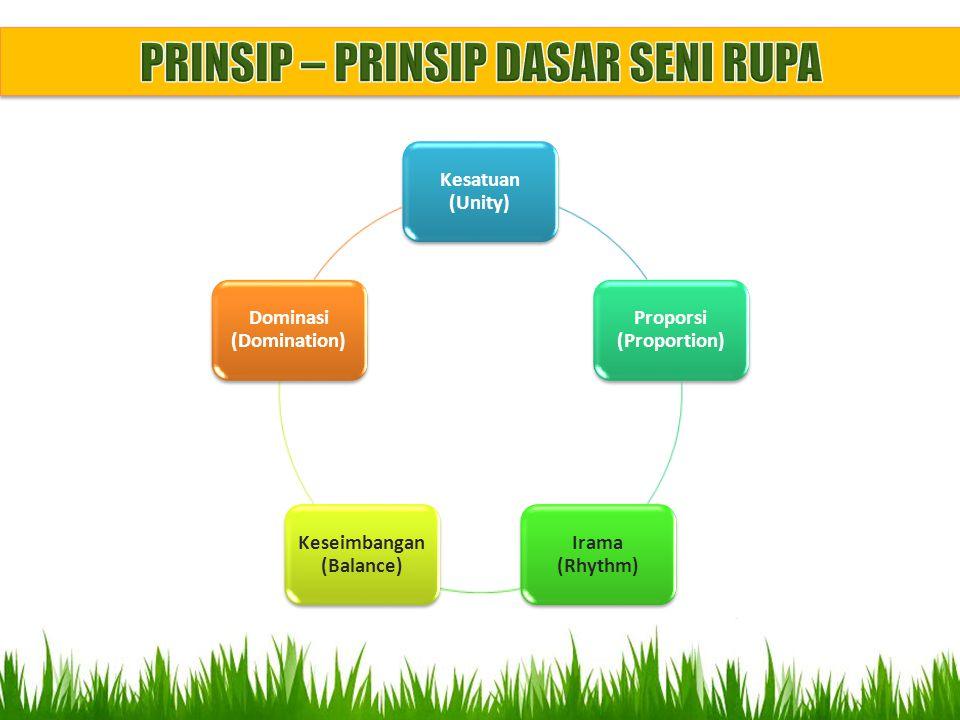 Kesatuan (Unity) Proporsi (Proportion) Irama (Rhythm) Keseimbangan (Balance) Dominasi (Domination)
