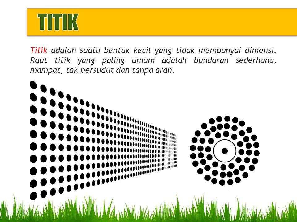 Titik adalah suatu bentuk kecil yang tidak mempunyai dimensi. Raut titik yang paling umum adalah bundaran sederhana, mampat, tak bersudut dan tanpa ar