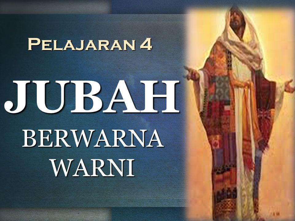 Pelajaran 4 JUBAH BERWARNA WARNI