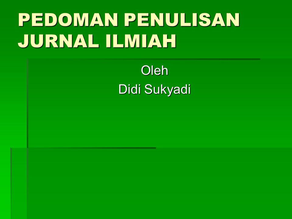 PEDOMAN PENULISAN JURNAL ILMIAH Oleh Didi Sukyadi