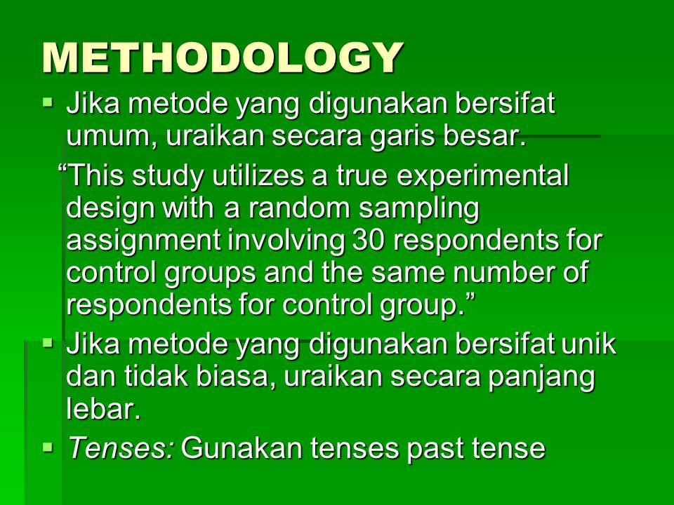 METHODOLOGY  Jika metode yang digunakan bersifat umum, uraikan secara garis besar.