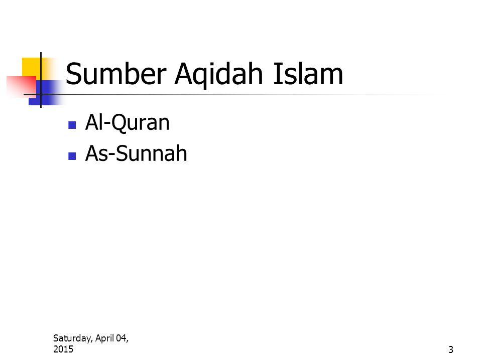 Saturday, April 04, 2015 3 Sumber Aqidah Islam Al-Quran As-Sunnah