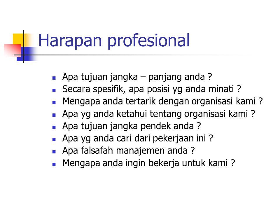 Harapan profesional Apa tujuan jangka – panjang anda .