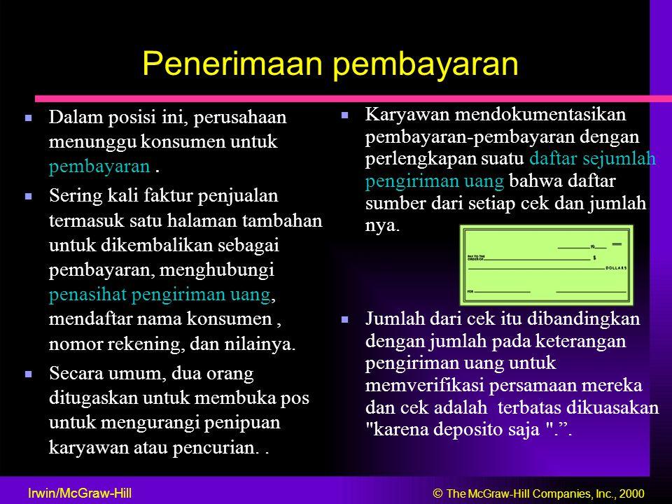 Penerimaan pembayaran ■ Karyawan mendokumentasikan ■ Dalam posisi ini, perusahaan pembayaran-pembayaran dengan menunggu konsumen untuk perlengkapan su