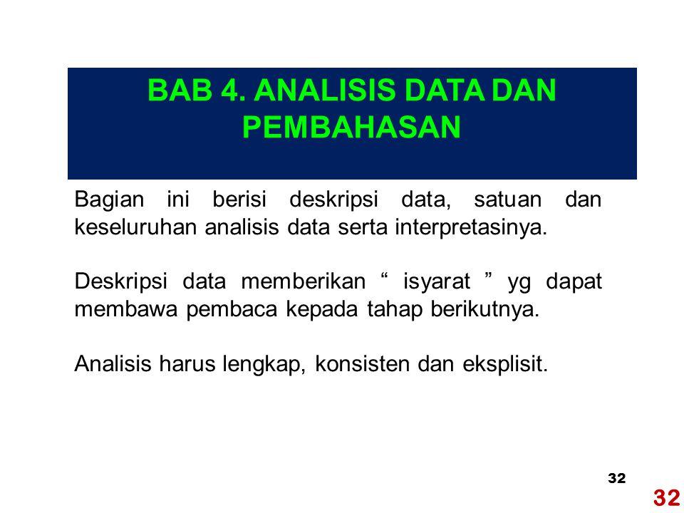32 Bagian ini berisi deskripsi data, satuan dan keseluruhan analisis data serta interpretasinya.