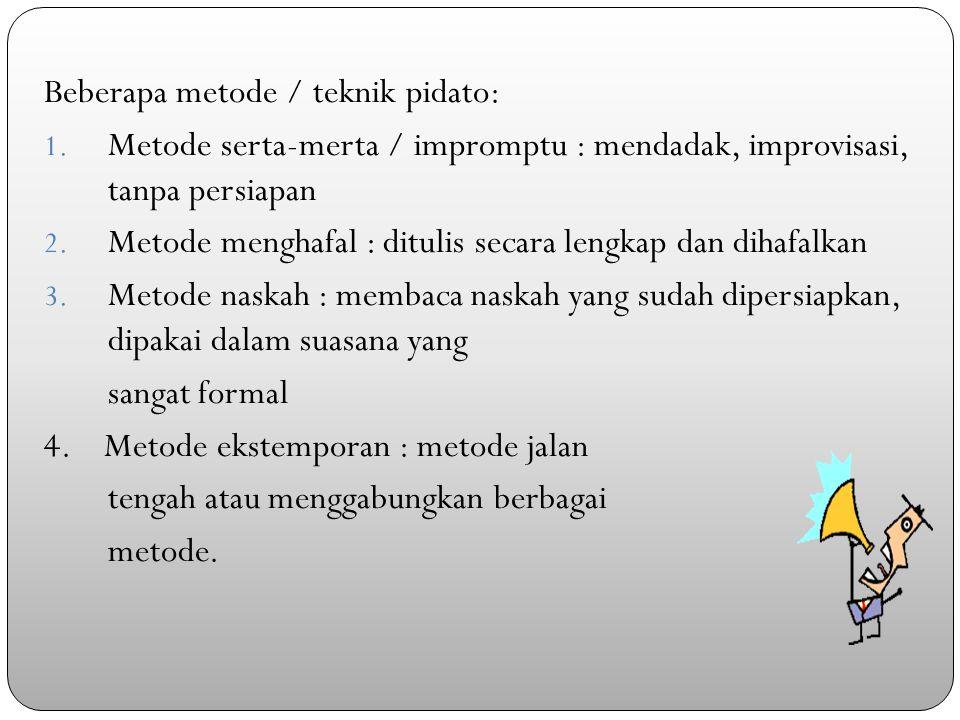 Beberapa metode / teknik pidato: 1.