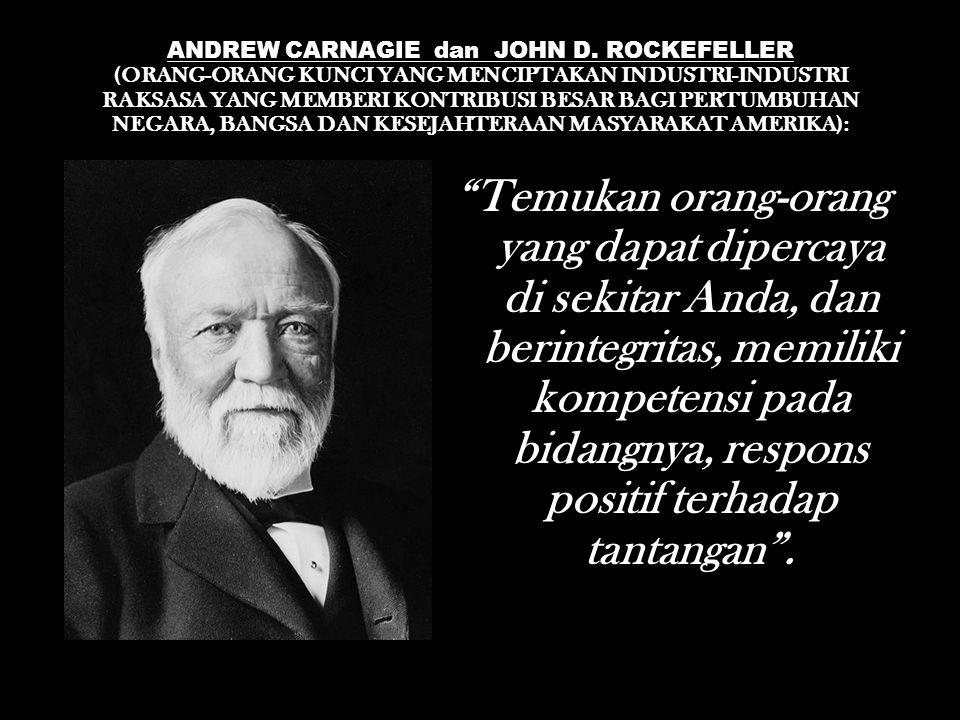 ANDREW CARNAGIE dan JOHN D. ROCKEFELLER (ORANG-ORANG KUNCI YANG MENCIPTAKAN INDUSTRI-INDUSTRI RAKSASA YANG MEMBERI KONTRIBUSI BESAR BAGI PERTUMBUHAN N