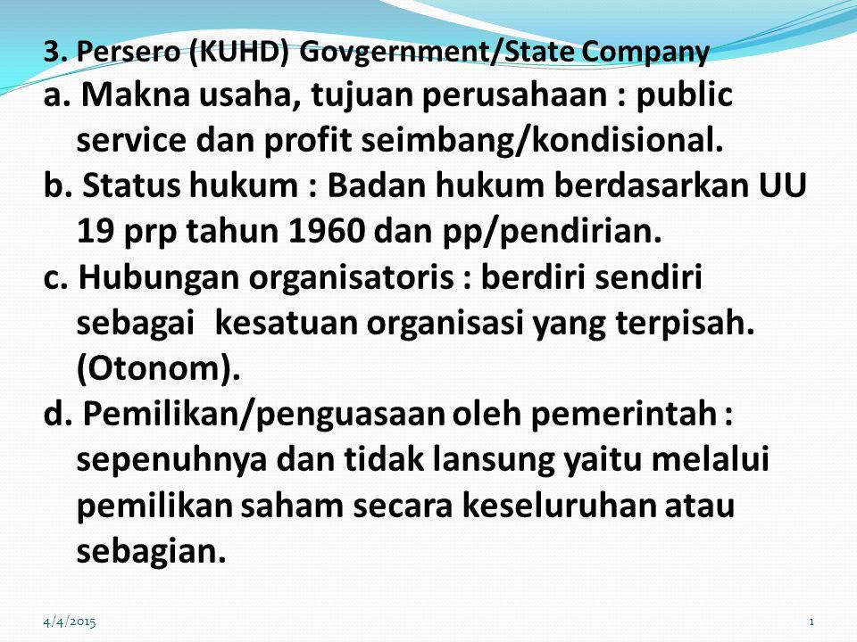 3.Persero (KUHD) Govgernment/State Company a.