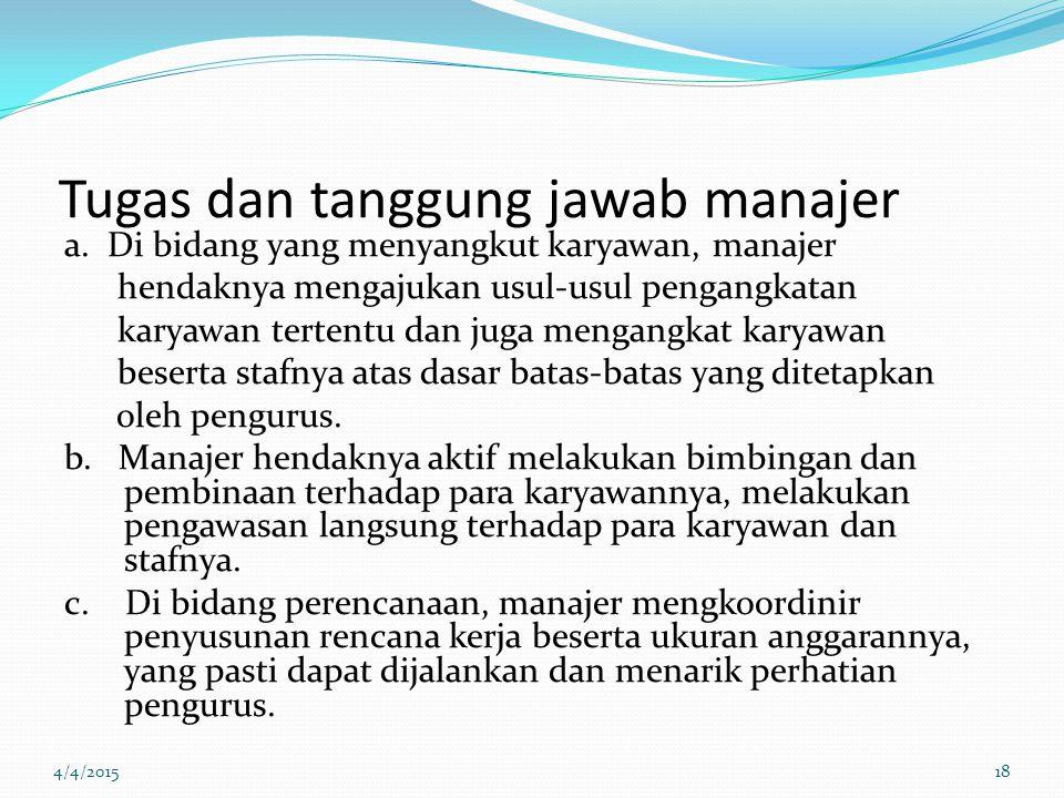 Tugas dan tanggung jawab manajer a.