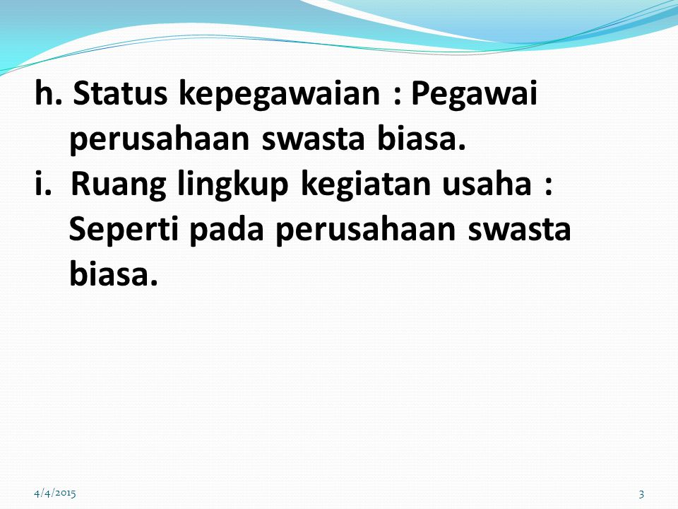 h.Status kepegawaian : Pegawai perusahaan swasta biasa.