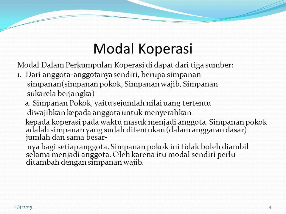 Modal Koperasi Modal Dalam Perkumpulan Koperasi di dapat dari tiga sumber: 1.
