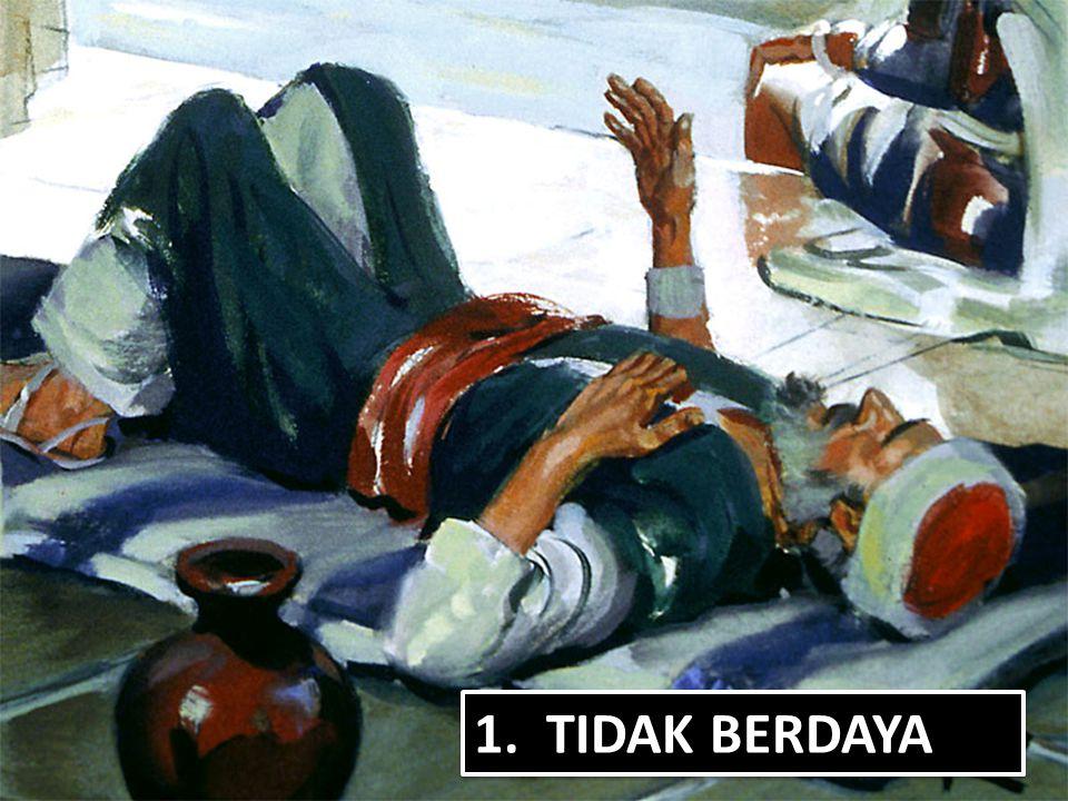 1. TIDAK BERDAYA