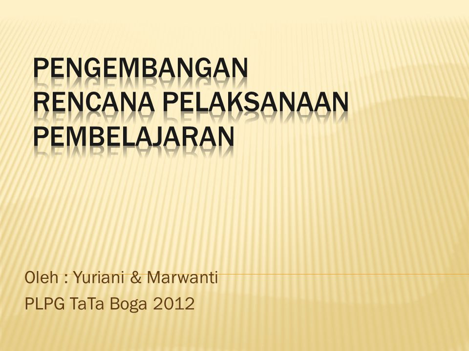 Oleh : Yuriani & Marwanti PLPG TaTa Boga 2012
