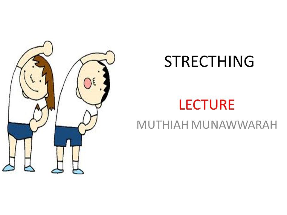 STRECTHING LECTURE MUTHIAH MUNAWWARAH