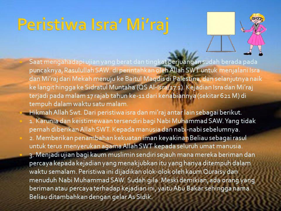  Dakwah Rasulullah SAW pada periode Medinah  Pada abad ke-5 sejarah dakwah Rasulullah SAW. Di Mekah, bangsa Quraisy dengan segala upaya berusaha mel