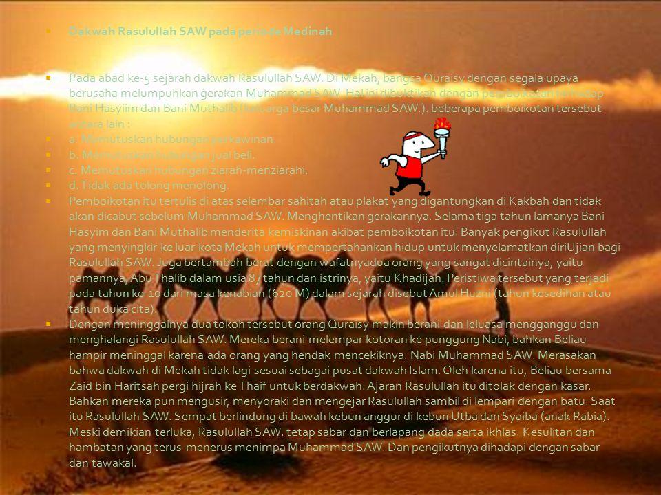  Dakwah Rasulullah SAW pada periode Medinah  Pada abad ke-5 sejarah dakwah Rasulullah SAW.