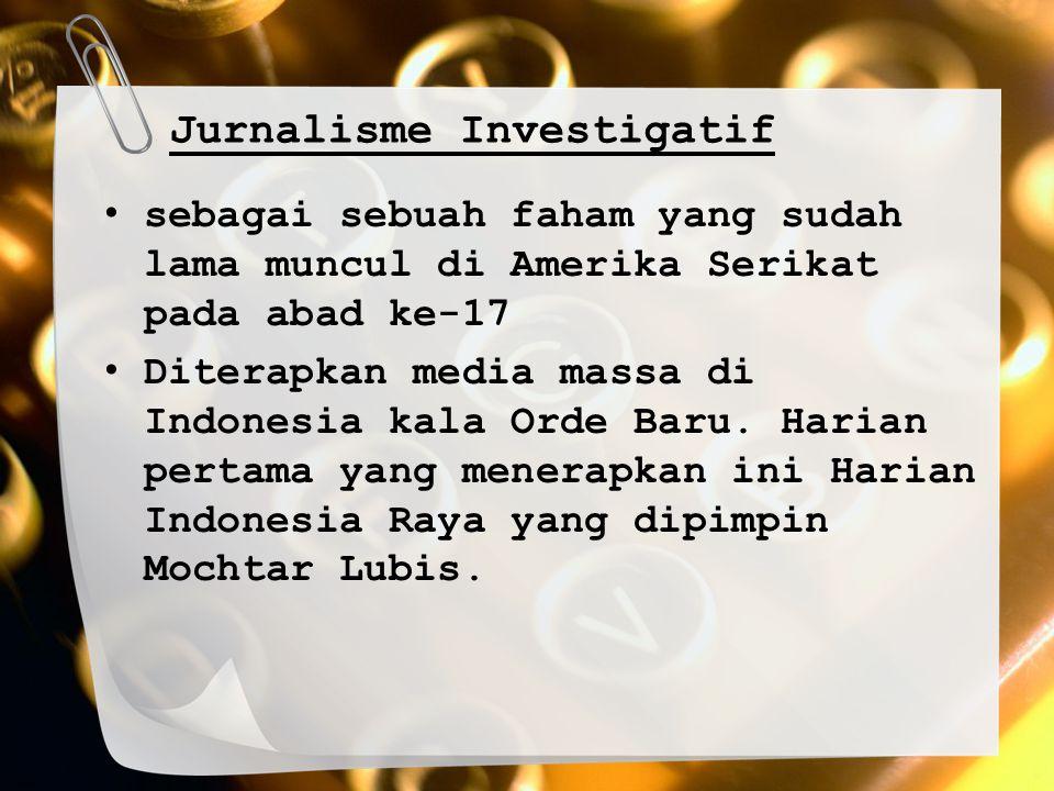 Jurnalisme Investigatif metode peliputan untuk mengungkap kebenaran kasus atau peristiwa secara mendalam...