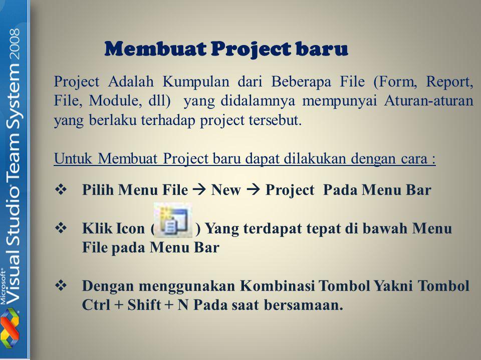 Membuat Project baru Melalui Menu bar Membuat Project baru Melalui Toolbar Membuat Project baru