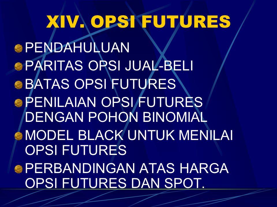 PENILAIAN OPSI FUTURE DENGAN POHON BINOMIAL (1) Perbedaan kunci pohon binomial untuk opsi saham dengan opsi futures: dalam opsi futures tidak ada biaya di muka ketika kontrak futures dimasukkan.