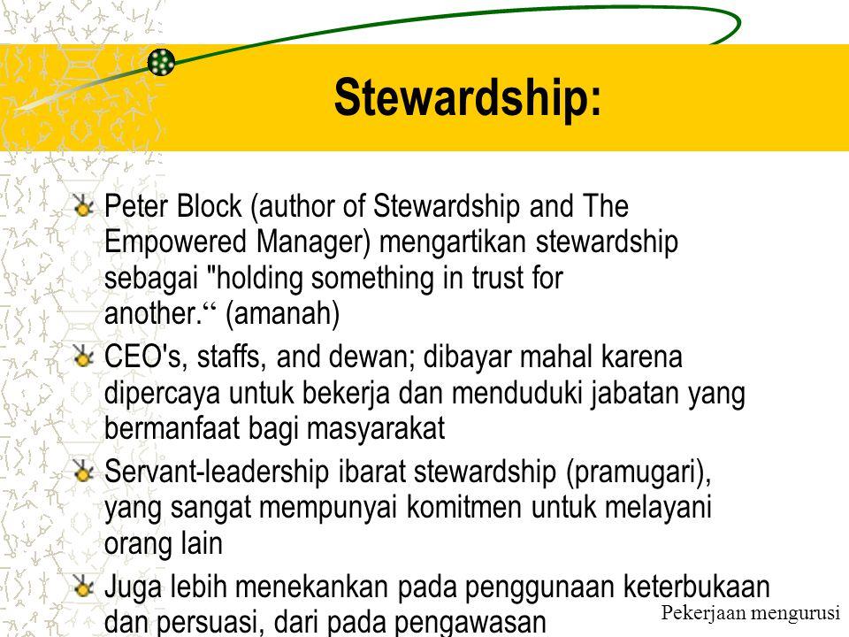 Stewardship: Peter Block (author of Stewardship and The Empowered Manager) mengartikan stewardship sebagai