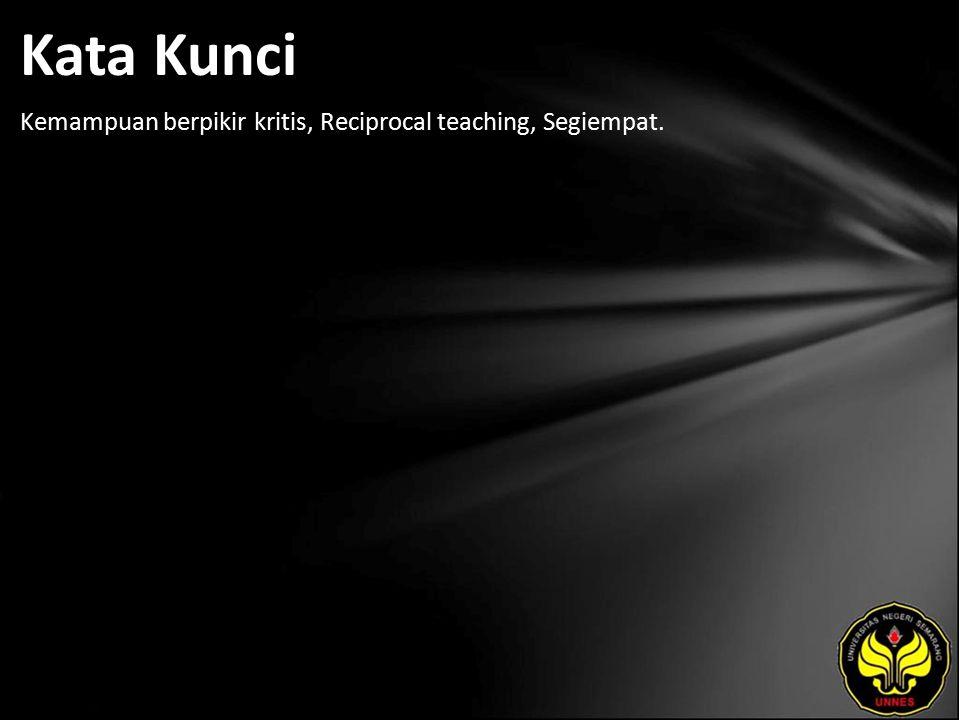 Kata Kunci Kemampuan berpikir kritis, Reciprocal teaching, Segiempat.