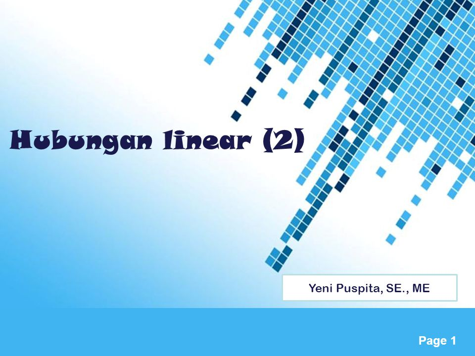 Powerpoint Templates Page 1 Hubungan linear (2) Yeni Puspita, SE., ME
