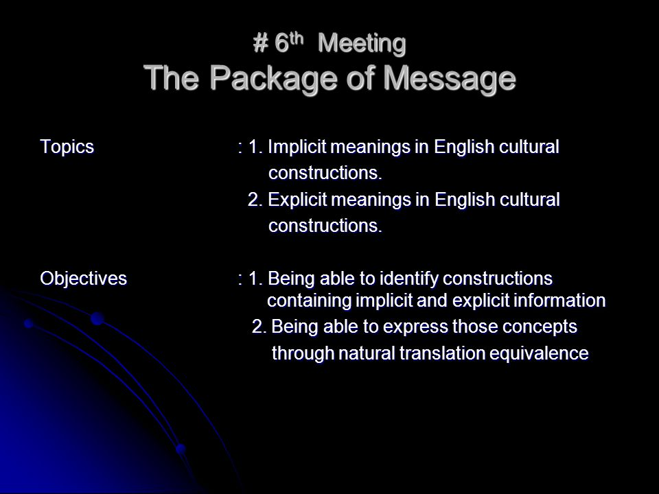 # 6 th Meeting The Package of Message Topics: 1.