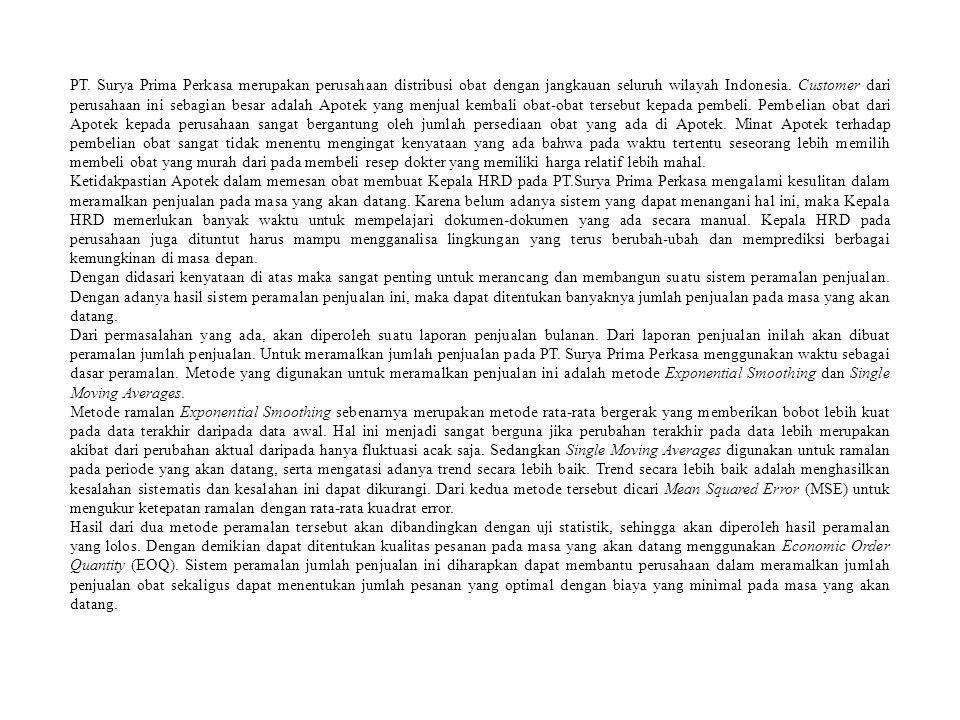 PT. Surya Prima Perkasa merupakan perusahaan distribusi obat dengan jangkauan seluruh wilayah Indonesia. Customer dari perusahaan ini sebagian besar a